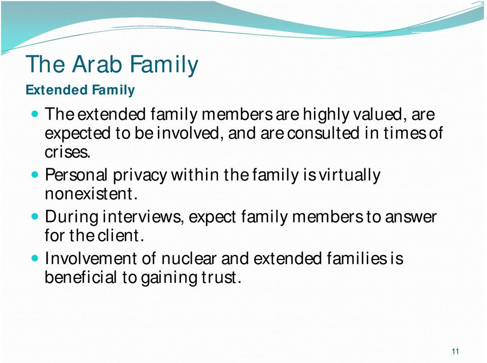 Personal privacy within the family is virtually nonexistent.
