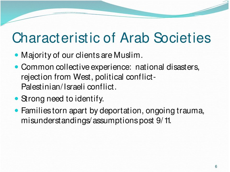 political conflict- Palestinian/Israeli conflict. Strong need to identify.
