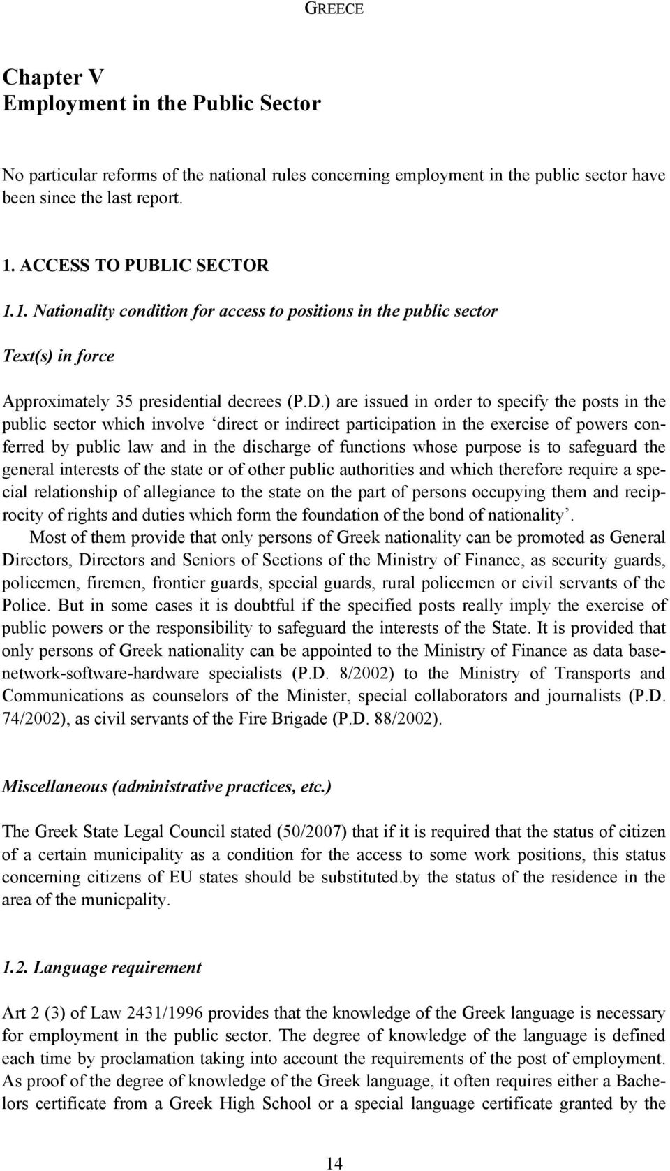 ) are issued in order to specify the posts in the public sector which involve direct or indirect participation in the exercise of powers conferred by public law and in the discharge of functions