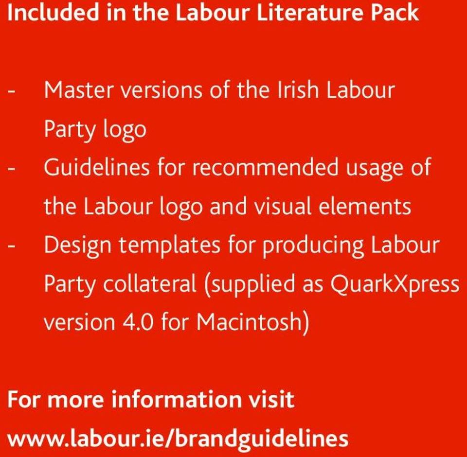 Design templates for producing Labour Party collateral (supplied as QuarkXpress
