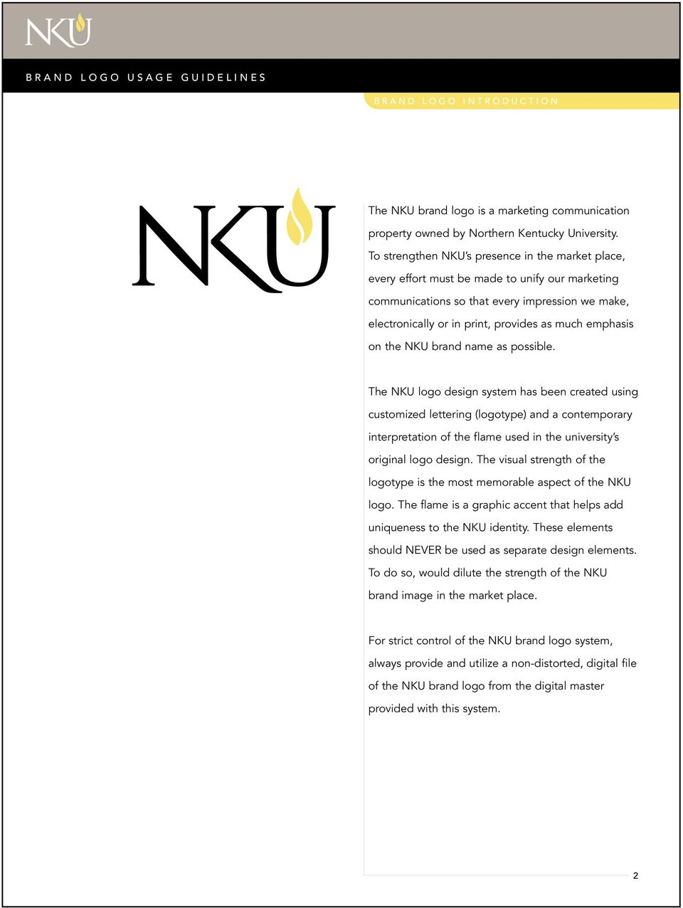 emphasis on the NKU brand name as possible.