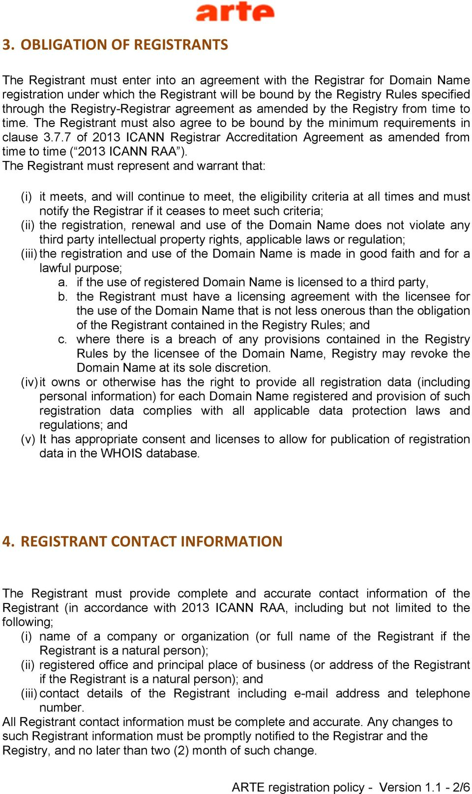 7 of 2013 ICANN Registrar Accreditation Agreement as amended from time to time ( 2013 ICANN RAA ).