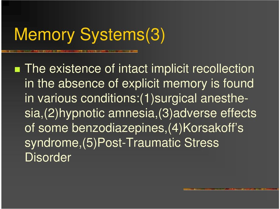 conditions:(1)surgical anesthesia,(2)hypnotic amnesia,(3)adverse