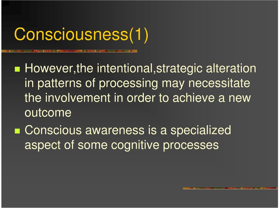 involvement in order to achieve a new outcome Conscious