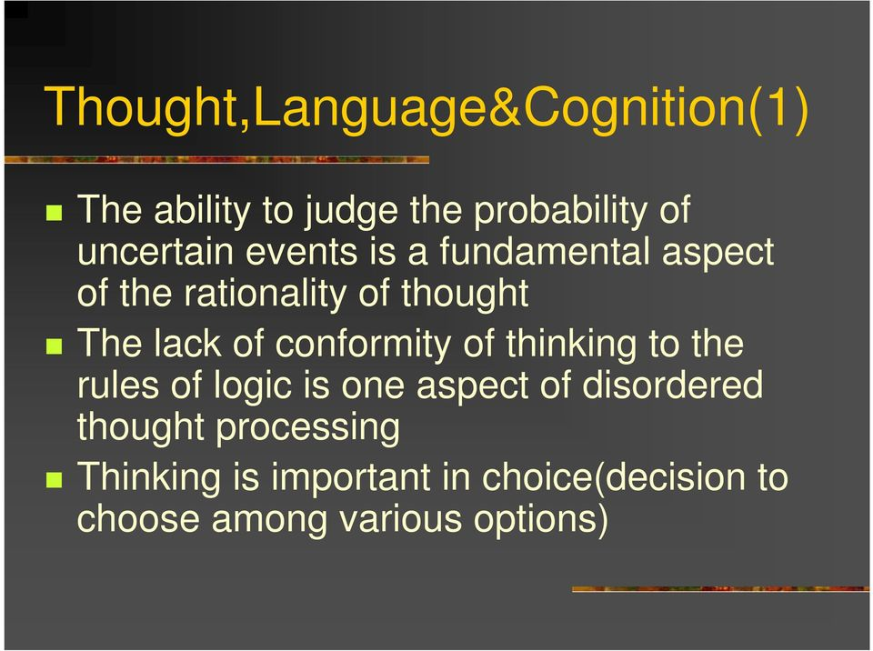 conformity of thinking to the rules of logic is one aspect of disordered