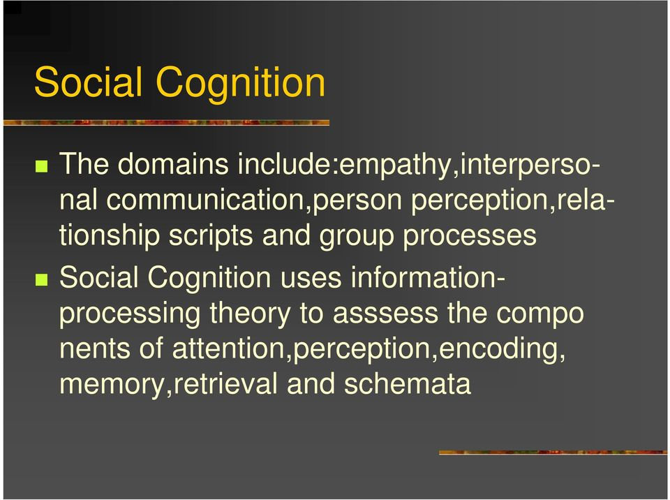 processes Social Cognition uses informationprocessing theory to