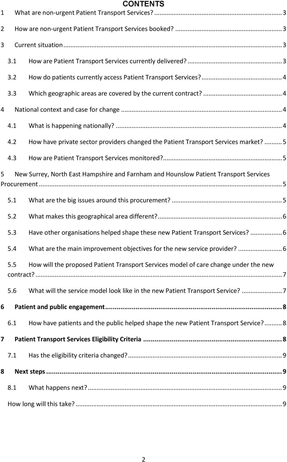 ... 4 4.2 How have private sector providers changed the Patient Transport Services market?... 5 4.3 How are Patient Transport Services monitored?