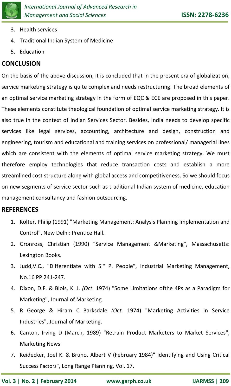 The broad elements of an optimal service marketing strategy in the form of EQC & ECE are proposed in this paper. These elements constitute theological foundation of optimal service marketing strategy.