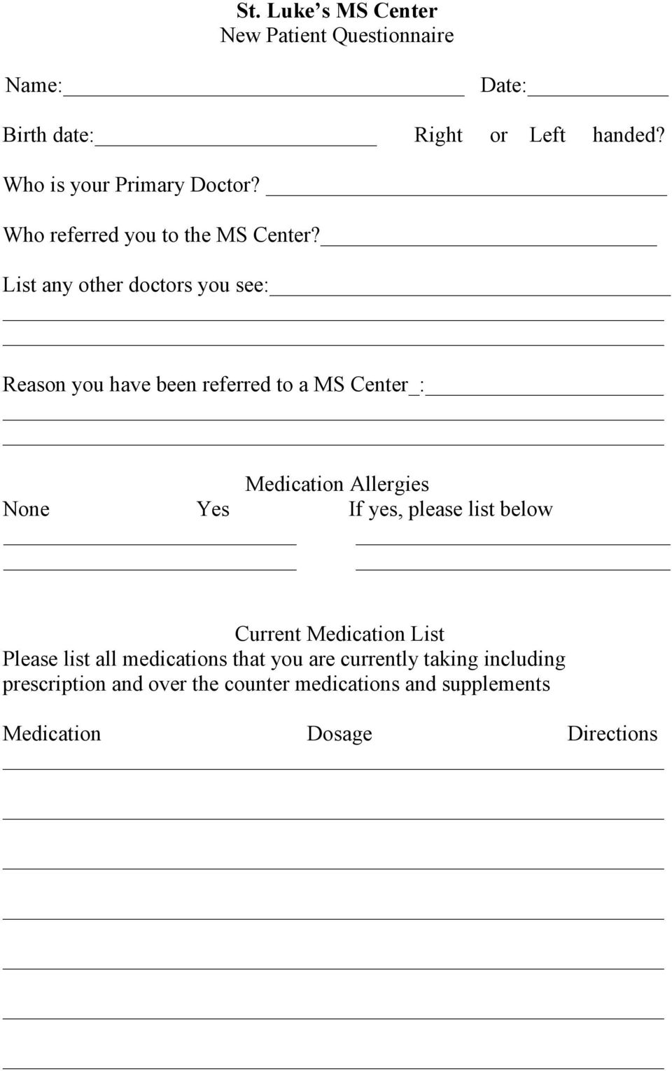 List any other doctors you see: Reason you have been referred to a MS Center_: Medication Allergies None Yes If yes,