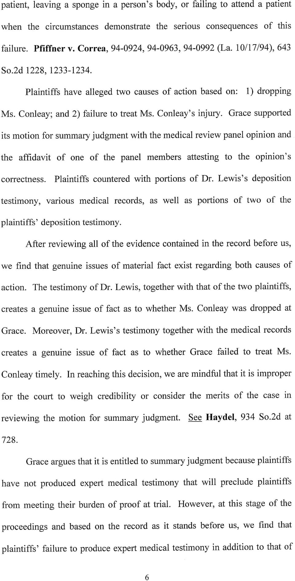 with the medical review panel opinion and the affidavit of one of the panel members attesting to the opinion s COlTectness Plaintiffs countered with portions of Dr Lewis s deposition testimony