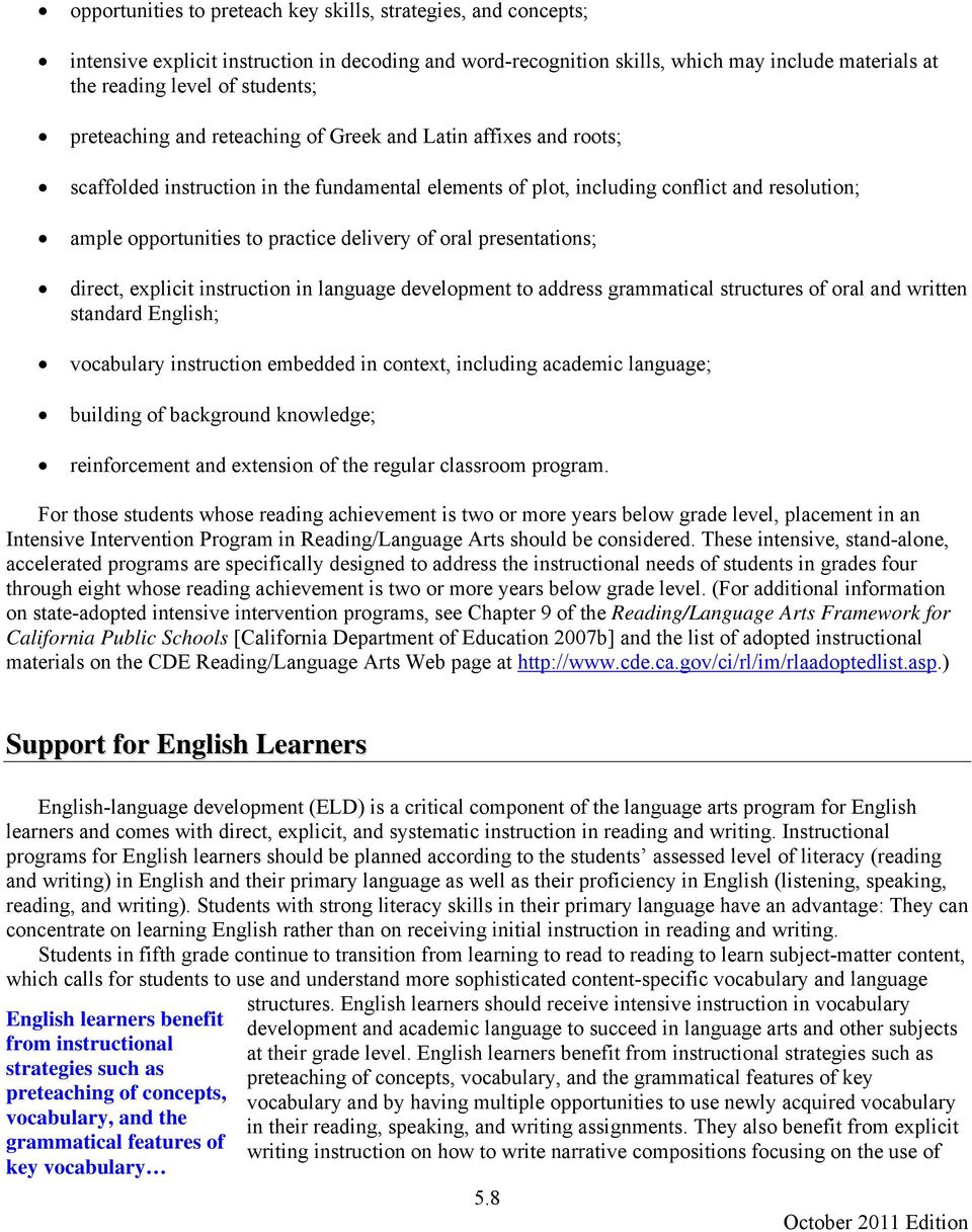 delivery of oral presentations; direct, explicit instruction in language development to address grammatical structures of oral and written standard English; vocabulary instruction embedded in