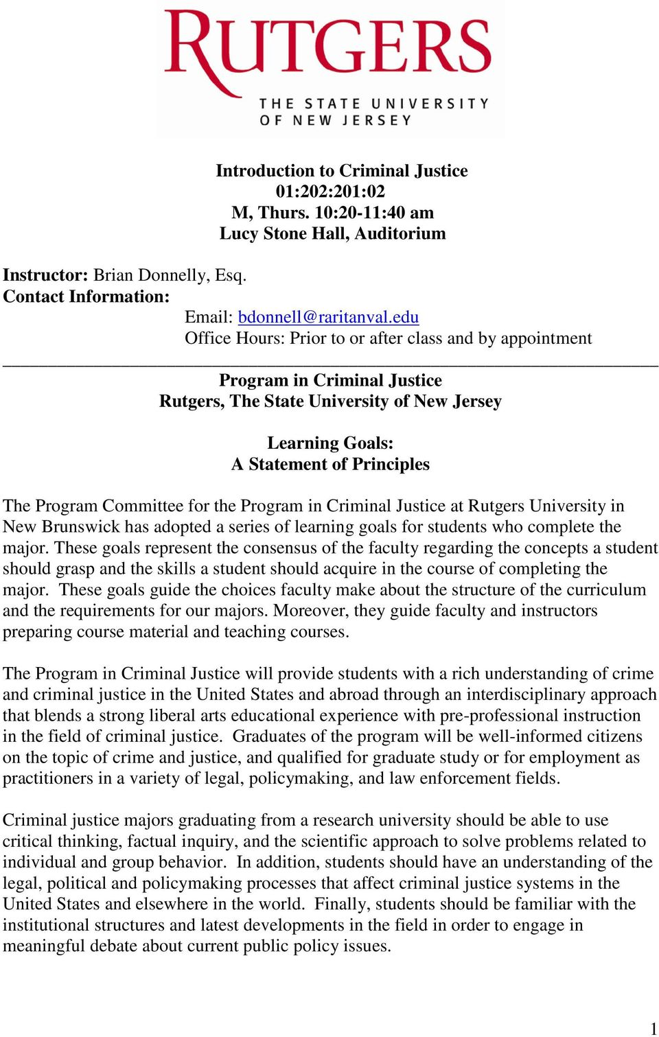 for the Program in Criminal Justice at Rutgers University in New Brunswick has adopted a series of learning goals for students who complete the major.