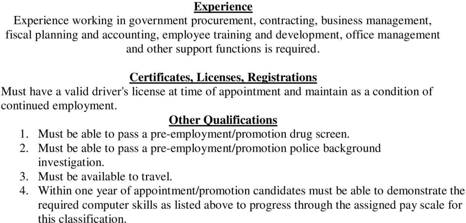 Other Qualifications 1. Must be able to pass a pre-employment/promotion drug screen. 2. Must be able to pass a pre-employment/promotion police background investigation. 3.
