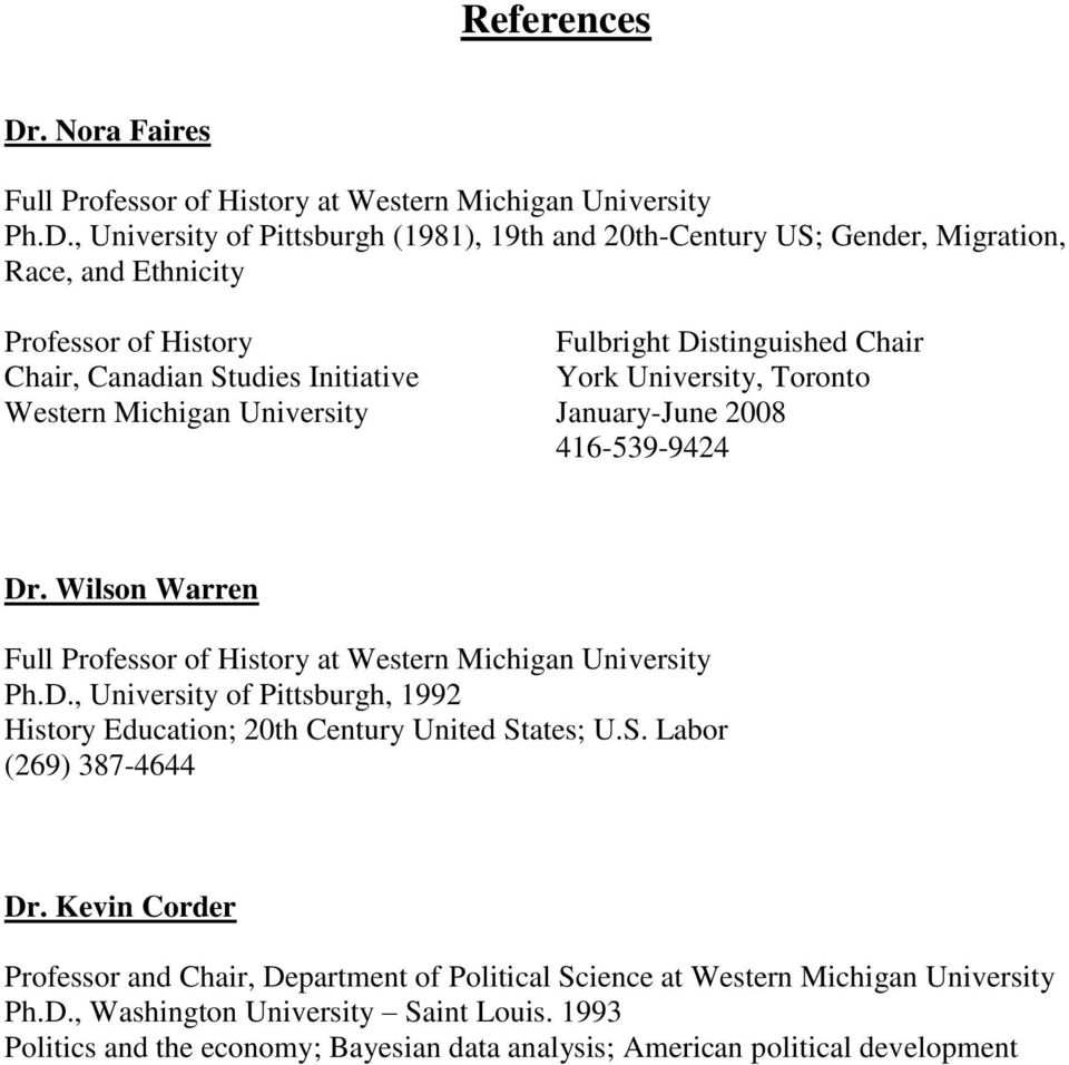 , University of Pittsburgh (1981), 19th and 20th-Century US; Gender, Migration, Race, and Ethnicity Professor of History Fulbright Distinguished Chair Chair, Canadian Studies Initiative York