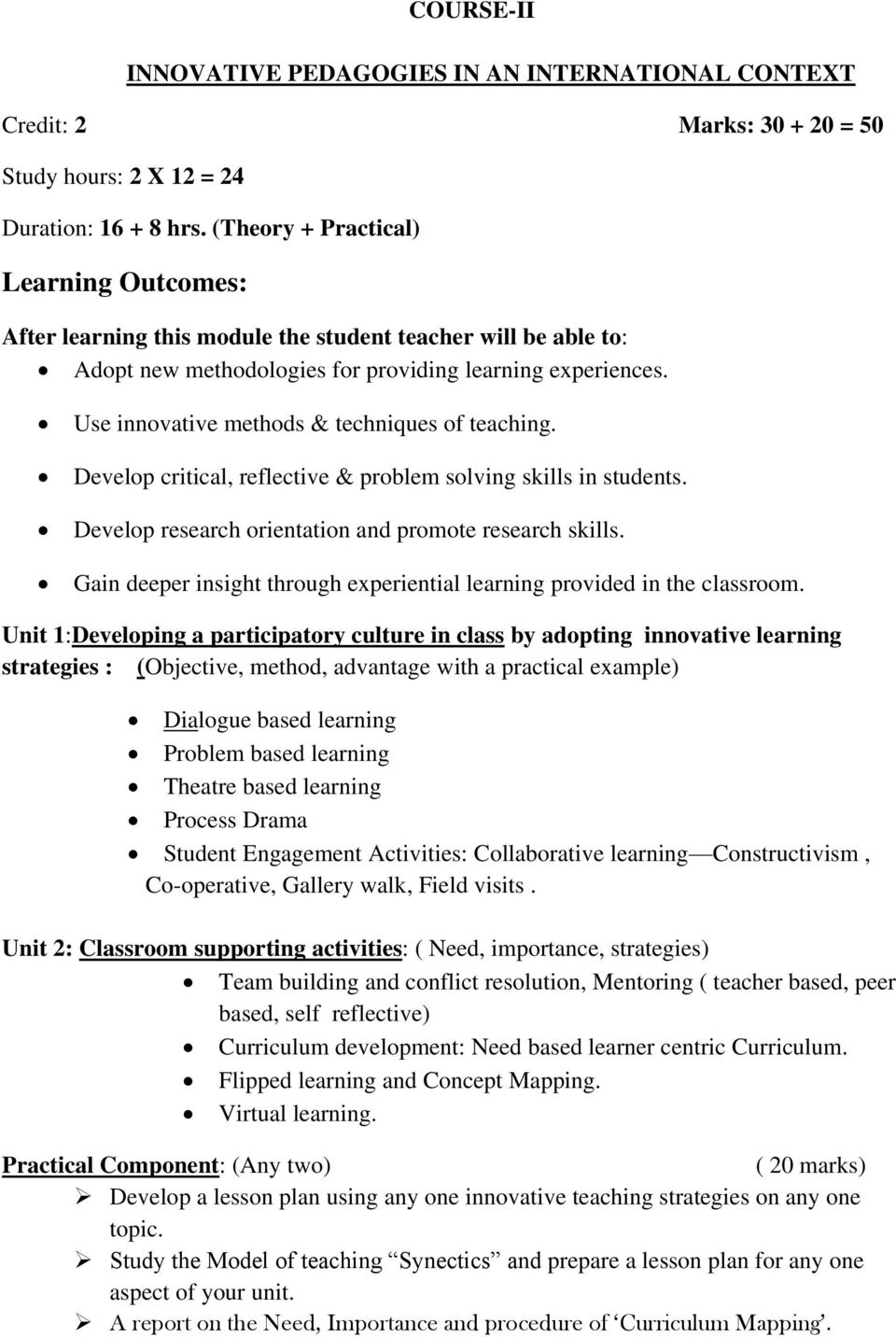 Use innovative methods & techniques of teaching. Develop critical, reflective & problem solving skills in students. Develop research orientation and promote research skills.