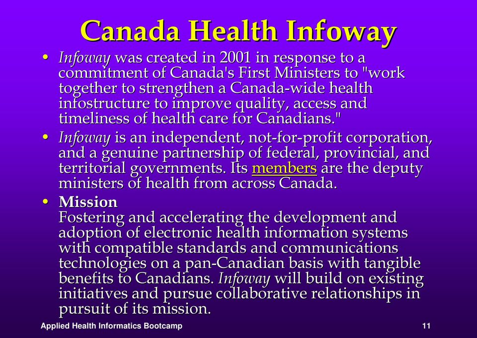 Its members are the deputy ministers of health from across Canada.
