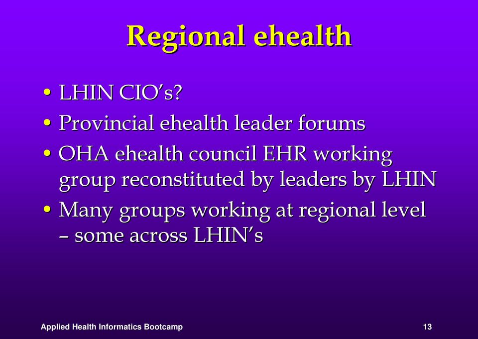 working group reconstituted by leaders by LHIN Many