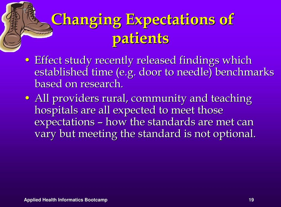 All providers rural, community and teaching hospitals are all expected to meet those