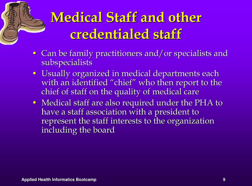 the quality of medical care Medical staff are also required under the PHA to have a staff association with a