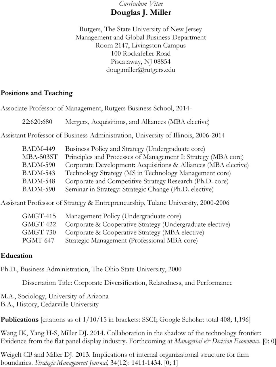 edu Positions and Teaching Associate Professor of Management, Rutgers Business School, 2014-22:620:680 Mergers, Acquisitions, and Alliances (MBA elective) Assistant Professor of Business