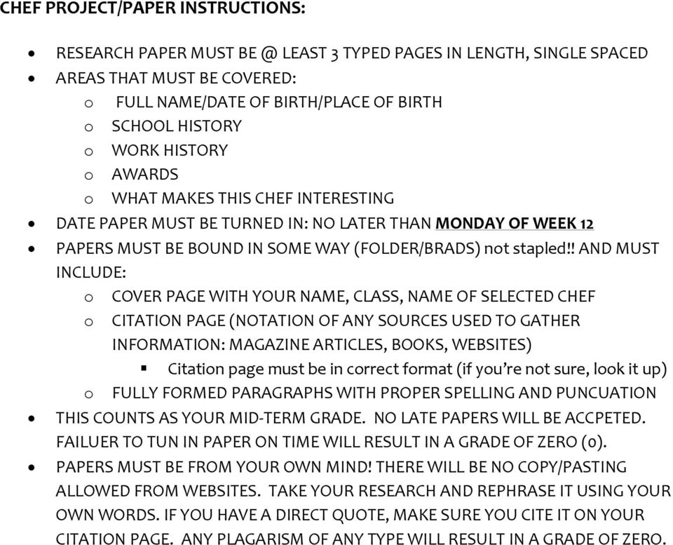 ! AND MUST INCLUDE: o COVER PAGE WITH YOUR NAME, CLASS, NAME OF SELECTED CHEF o CITATION PAGE (NOTATION OF ANY SOURCES USED TO GATHER INFORMATION: MAGAZINE ARTICLES, BOOKS, WEBSITES) Citation page