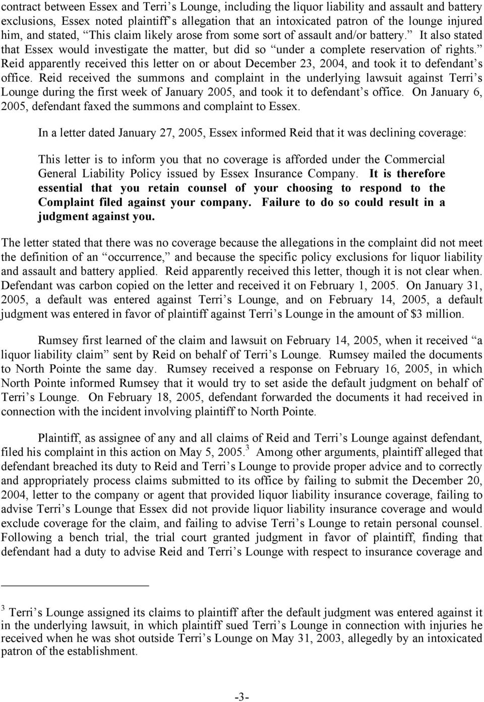 Reid apparently received this letter on or about December 23, 2004, and took it to defendant s office.