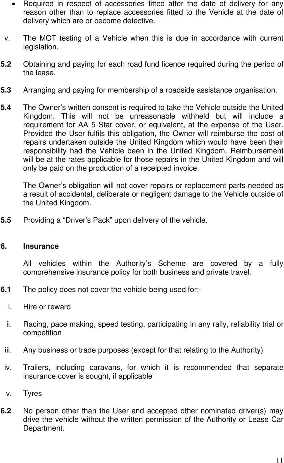 5.4 The Owner s written consent is required to take the Vehicle outside the United Kingdom.