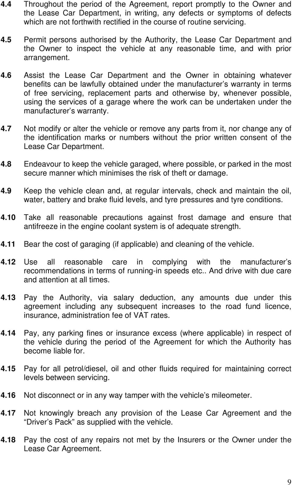 5 Permit persons authorised by the Authority, the Lease Car Department and the Owner to inspect the vehicle at any reasonable time, and with prior arrangement. 4.