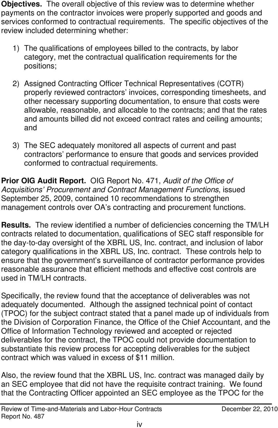the positions; 2) Assigned Contracting Officer Technical Representatives (COTR) properly reviewed contractors invoices, corresponding timesheets, and other necessary supporting documentation, to