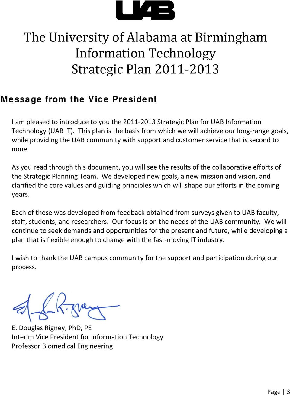 As you read through this document, you will see the results of the collaborative efforts of the Strategic Planning Team.