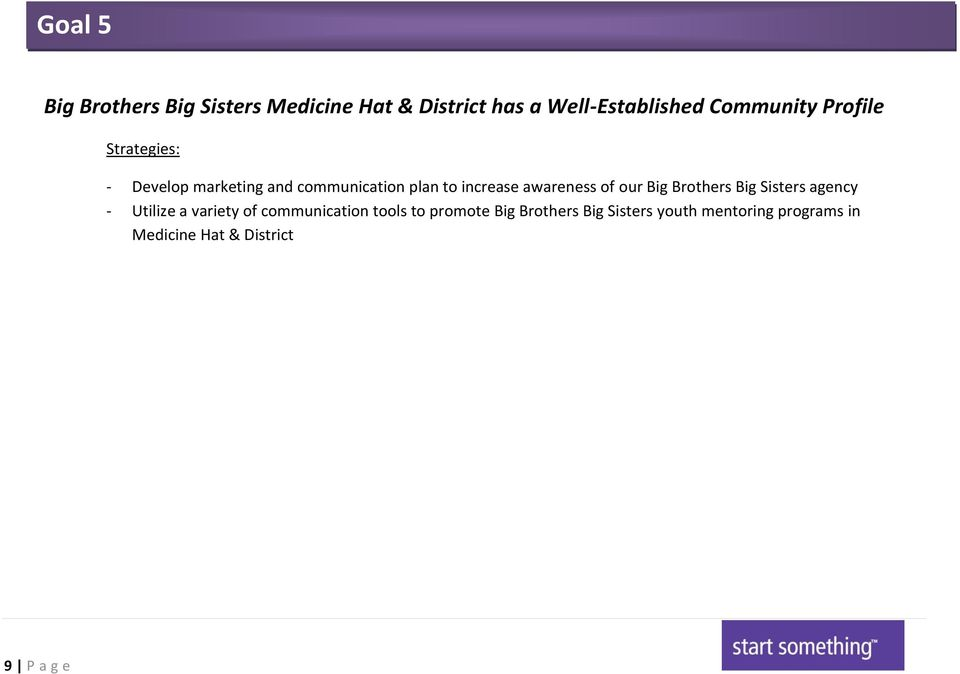 our Big Brothers Big Sisters agency - Utilize a variety of communication tools to