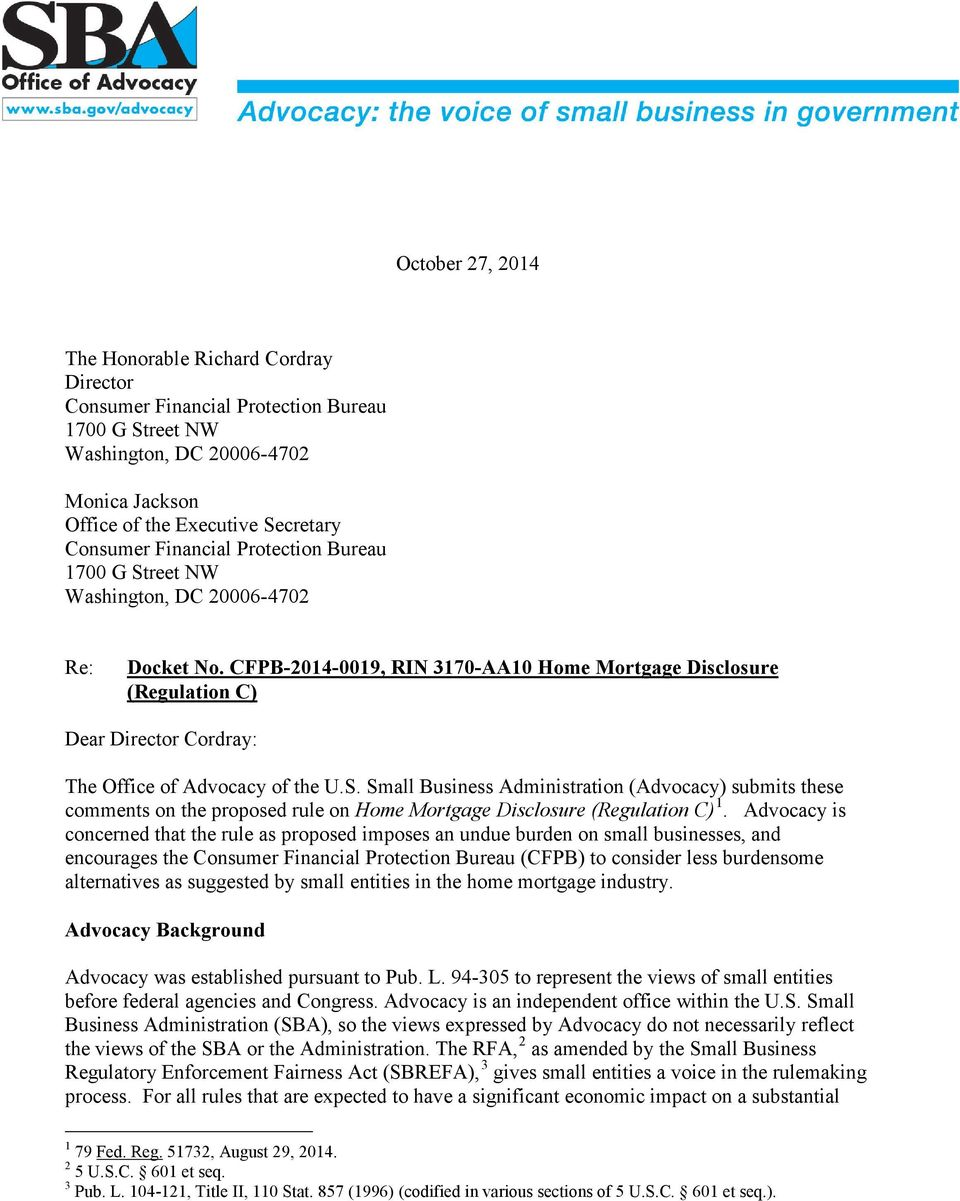 CFPB-2014-0019, RIN 3170-AA10 Home Mortgage Disclosure (Regulation C) Dear Director Cordray: The Office of Advocacy of the U.S.