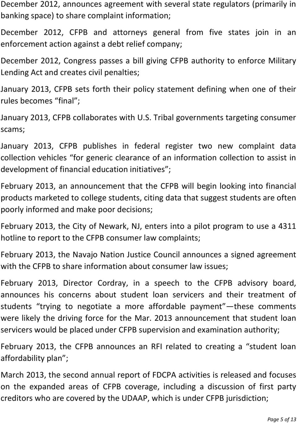 forth their policy statement defining when one of their rules becomes final ; January 2013, CFPB collaborates with U.S.