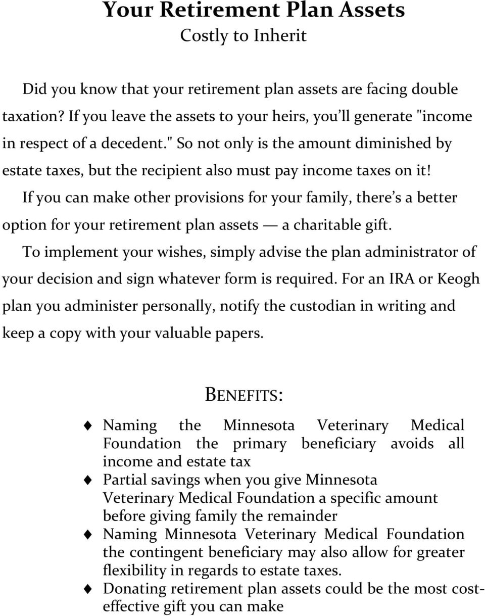 If you can make other provisions for your family, there s a better option for your retirement plan assets a charitable gift.