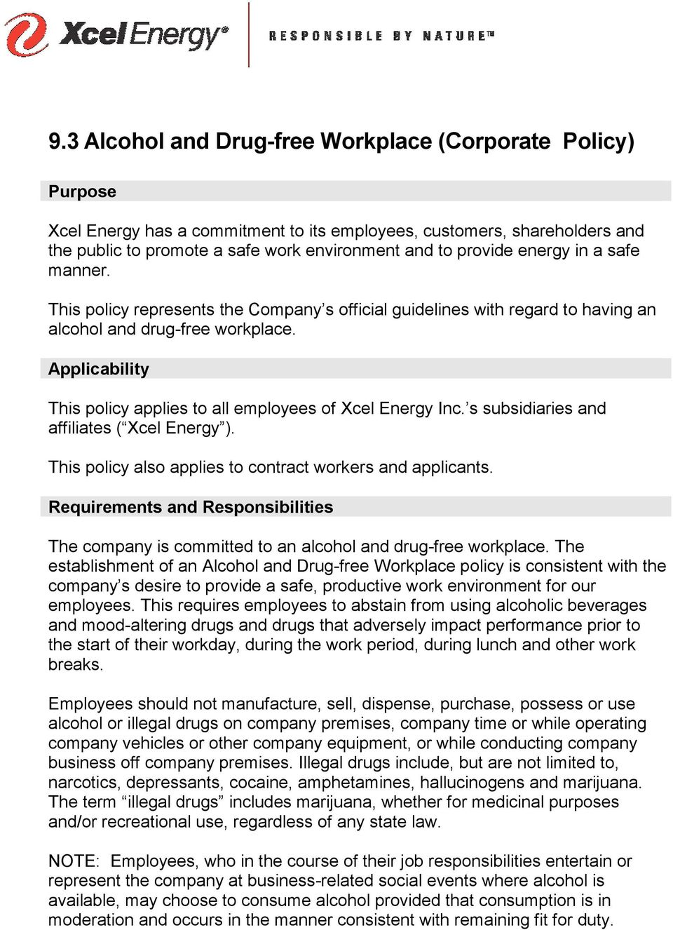 Applicability This policy applies to all employees of Xcel Energy Inc. s subsidiaries and affiliates ( Xcel Energy ). This policy also applies to contract workers and applicants.