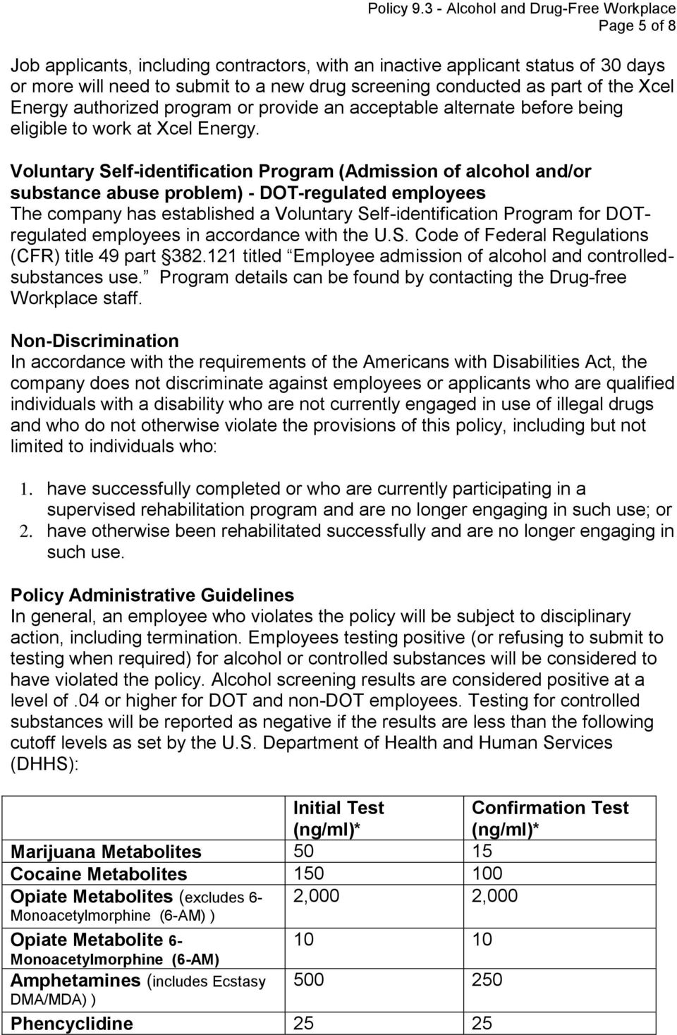 Voluntary Self-identification Program (Admission of alcohol and/or substance abuse problem) - DOT-regulated employees The company has established a Voluntary Self-identification Program for