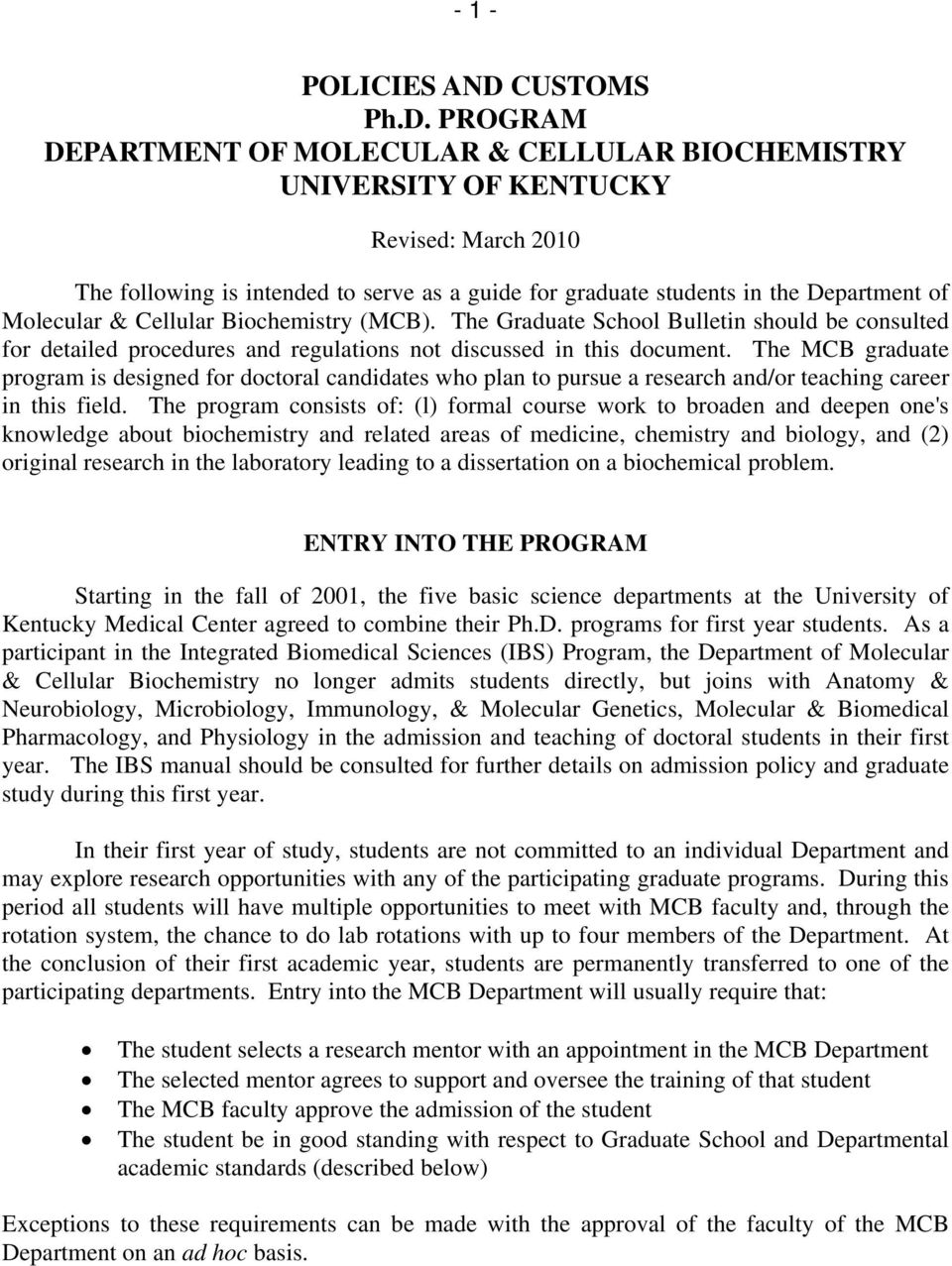 PROGRAM DEPARTMENT OF MOLECULAR & CELLULAR BIOCHEMISTRY UNIVERSITY OF KENTUCKY Revised: March 2010 The following is intended to serve as a guide for graduate students in the Department of Molecular &