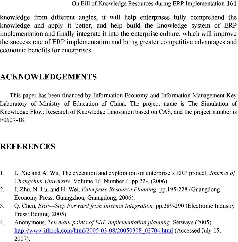 benefits for enterprises. ACKNOWLEDGEMENTS This paper has been financed by Information Economy and Information Management Key Laboratory of Ministry of Education of China.