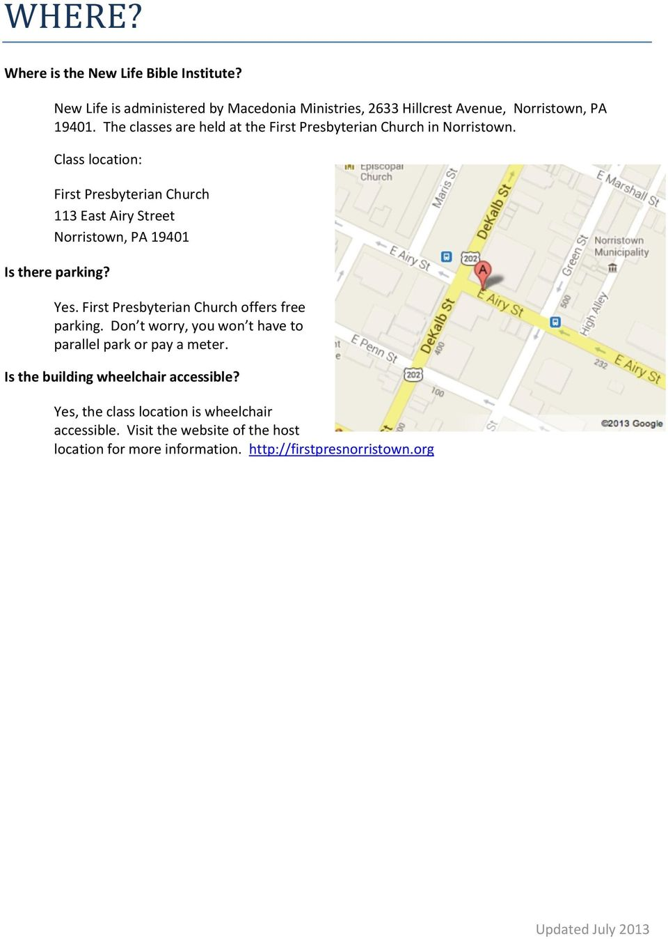 Class location: First Presbyterian Church 113 East Airy Street Norristown, PA 19401 Is there parking? Yes.