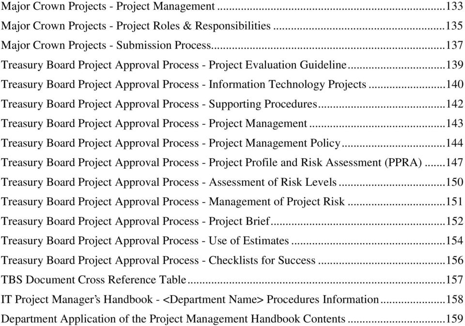 ..140 Treasury Board Project Approval Process - Supporting Procedures...142 Treasury Board Project Approval Process - Project Management.