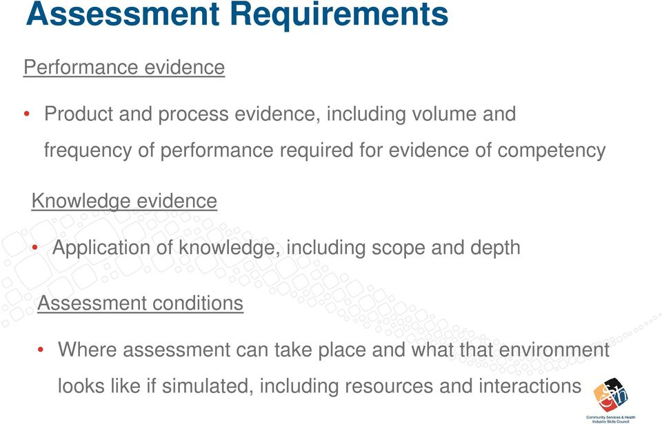 Application of knowledge, including scope and depth Assessment conditions Where assessment