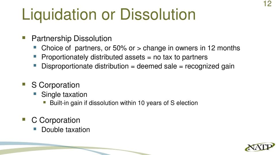 Disproportionate distribution = deemed sale = recognized gain S Corporation Single