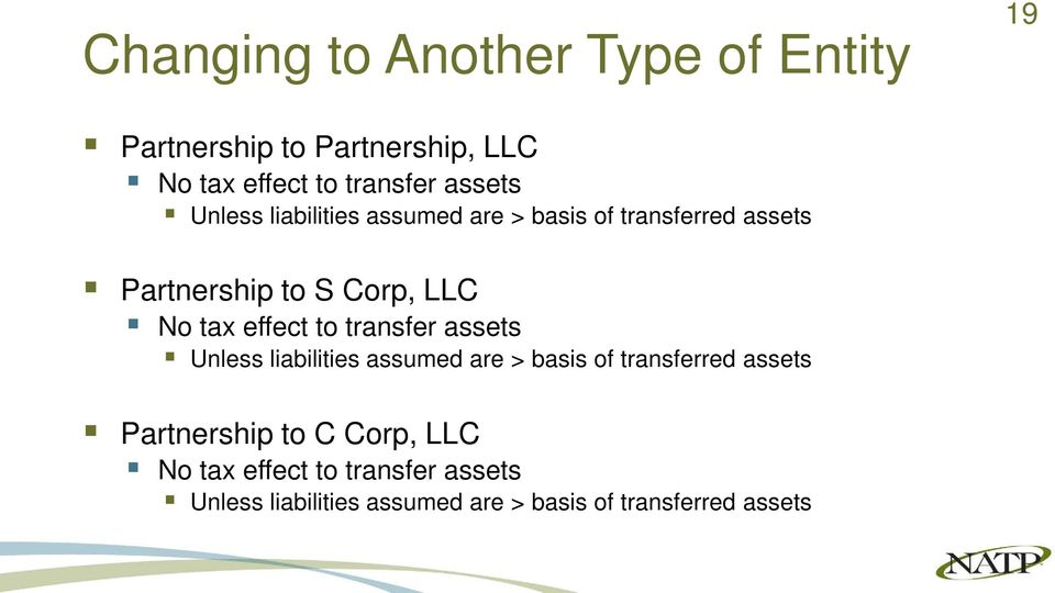 effect to transfer assets Unless liabilities assumed are > basis of transferred assets Partnership to