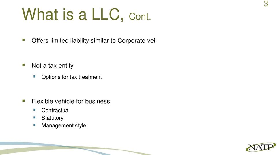 Corporate veil Not a tax entity Options for