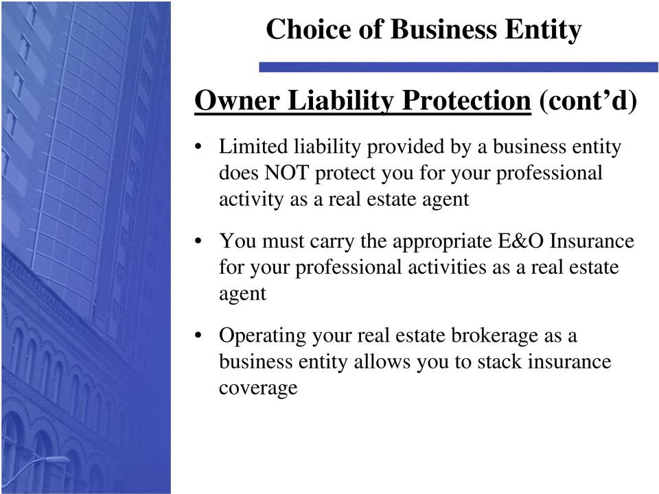 appropriate E&O Insurance for your professional activities as a real estate agent