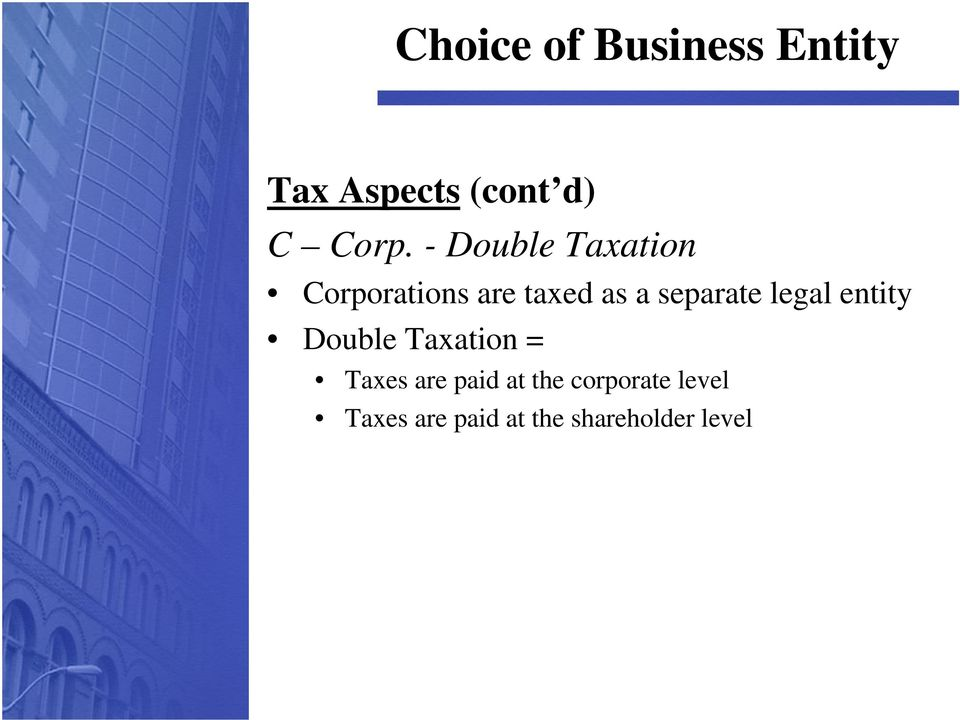 separate legal entity Double Taxation = Taxes
