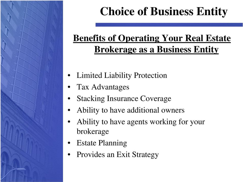 Insurance Coverage Ability to have additional owners Ability to