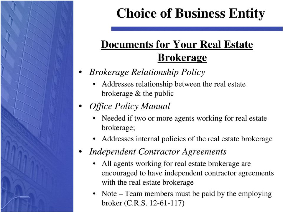 real estate brokerage Independent Contractor Agreements All agents working for real estate brokerage are encouraged to have