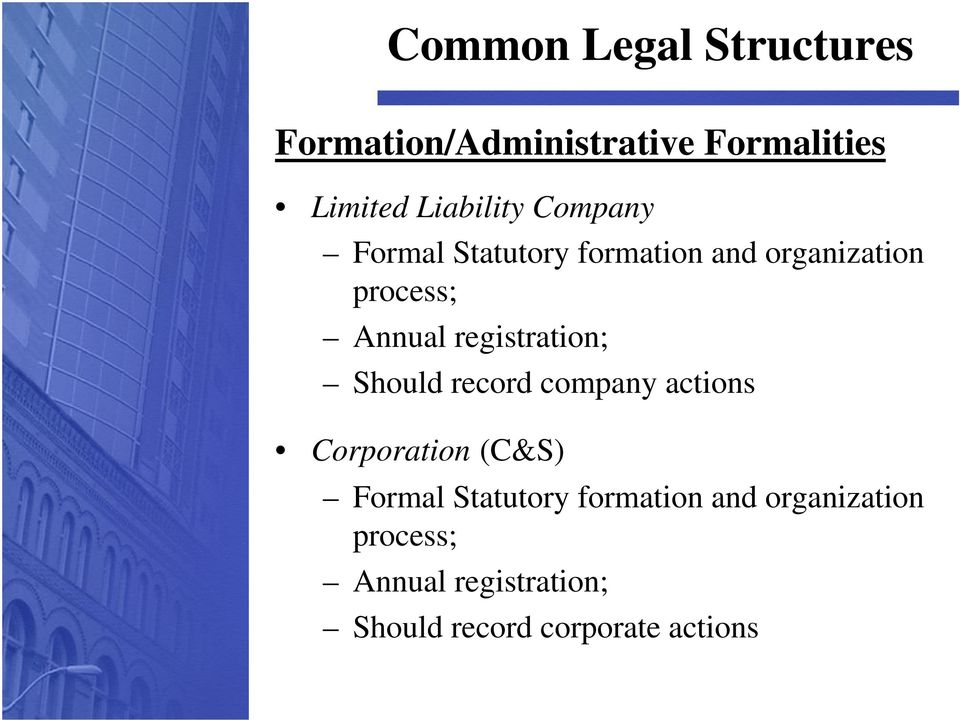 registration; Should record company actions Corporation (C&S) Formal Statutory