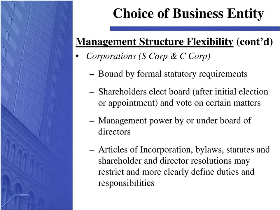 matters Management power by or under board of directors Articles of Incorporation, bylaws, statutes